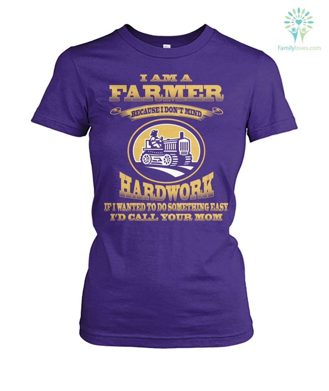 i am a farmer because i don't mind hardwork if i wanted to do something easy i'd call your mom Hoodie/Tshirt Familyloves.com