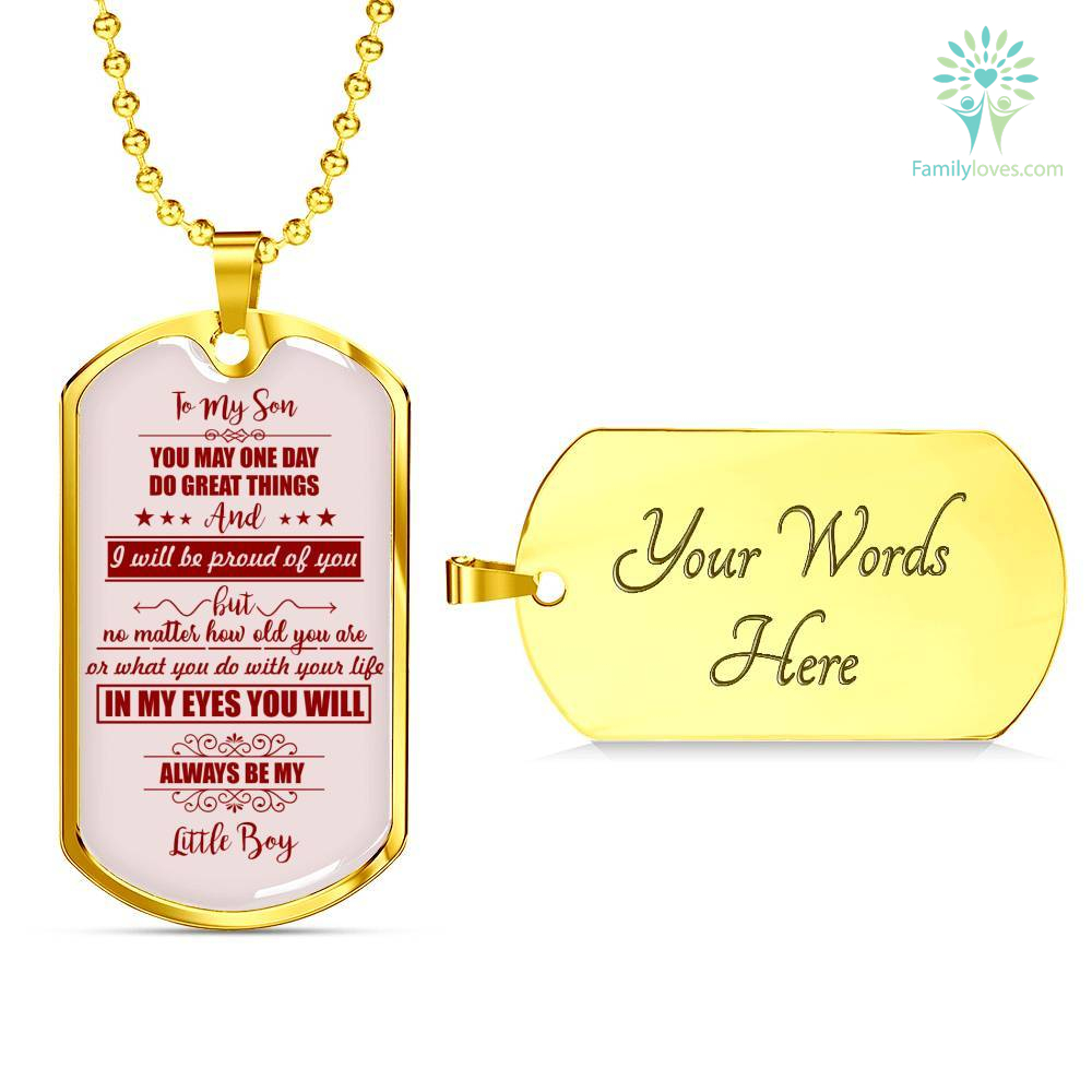 To my son you may one day do great things... luxury dog tag Familyloves.com
