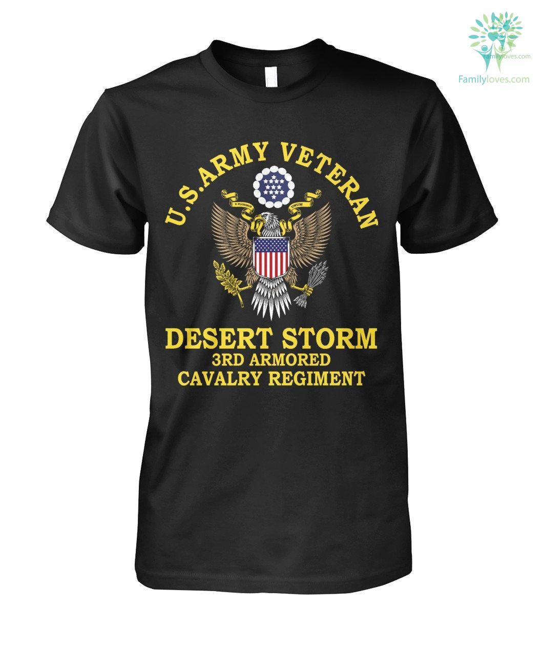 U.s.army veteran desert storm 3rd armored cavalry regiment? t-shirt Familyloves.com