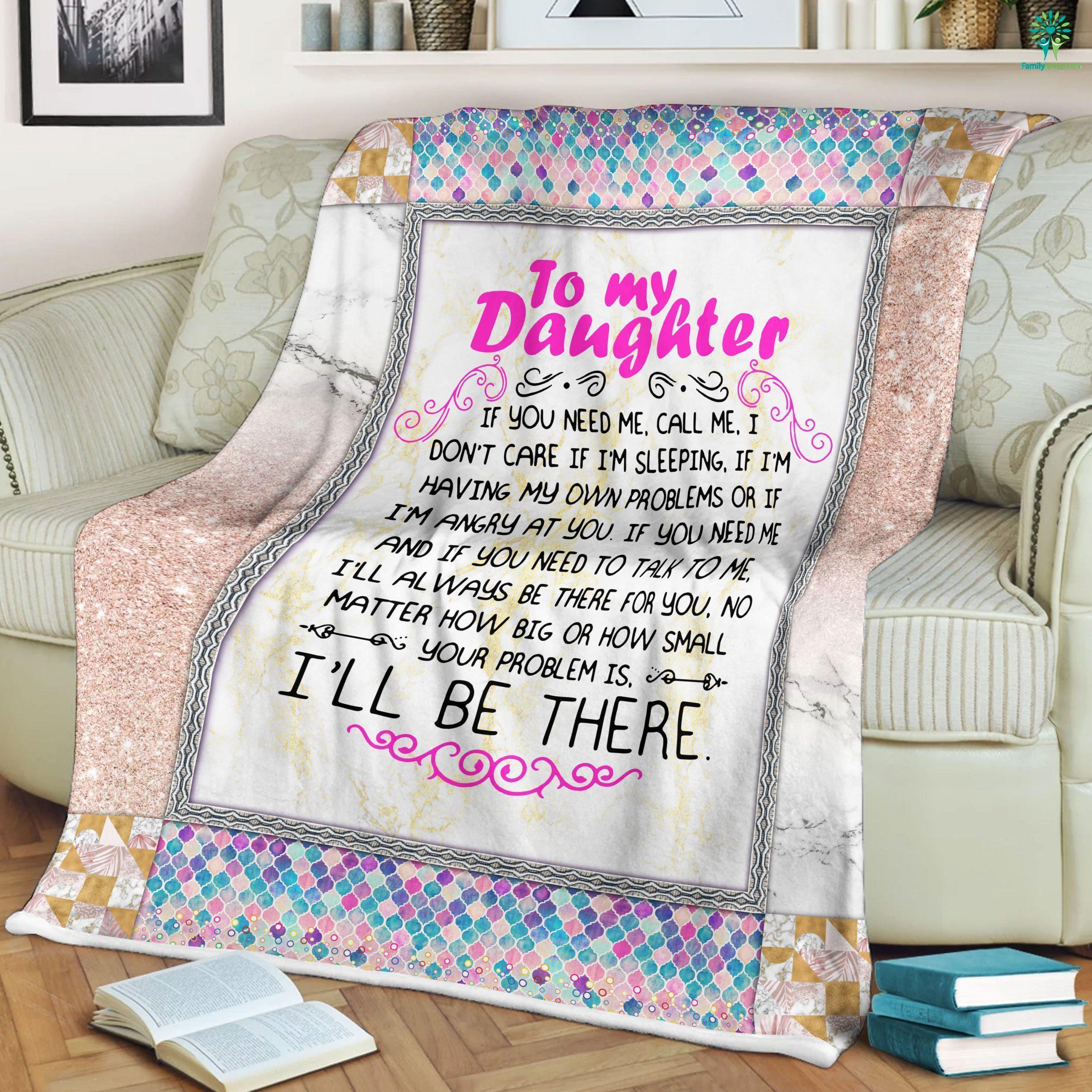 Gift for Daughter Christmas Sherpa Fleece Blanket-If you need me, call me. I don't care if I'm sleeping, if I'm having my... Familyloves.com
