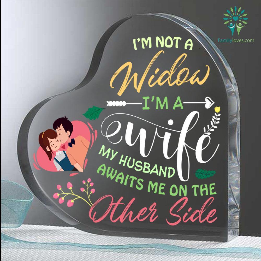 I'm Not A Widow I'm A Wife My Husband Heart Keepsake Familyloves.com