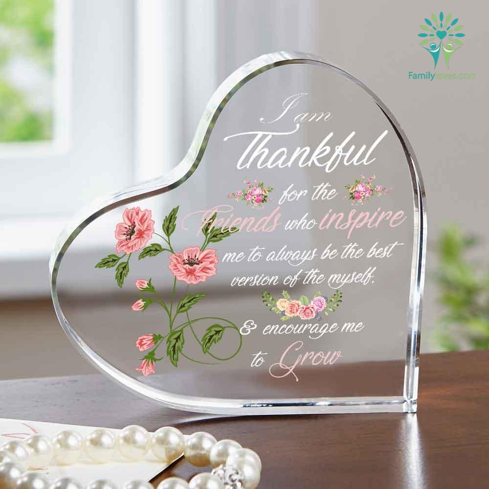 I am thankful for the friends who inspire me Heart Keepsake Familyloves.com