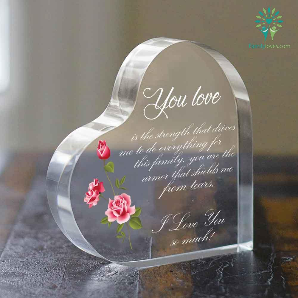 Your love is strength that drives me to do everything Heart Keepsake Familyloves.com