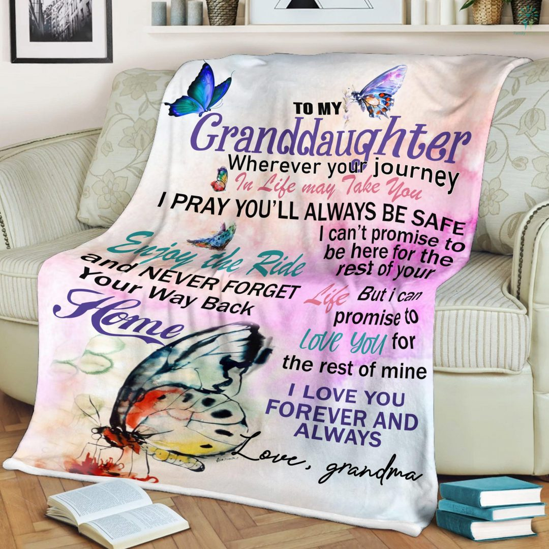 To My Granddaughter Wherever Your Journey In Life May Take You Cute Butterfly Sherpa Fleece Blanket Familyloves.com