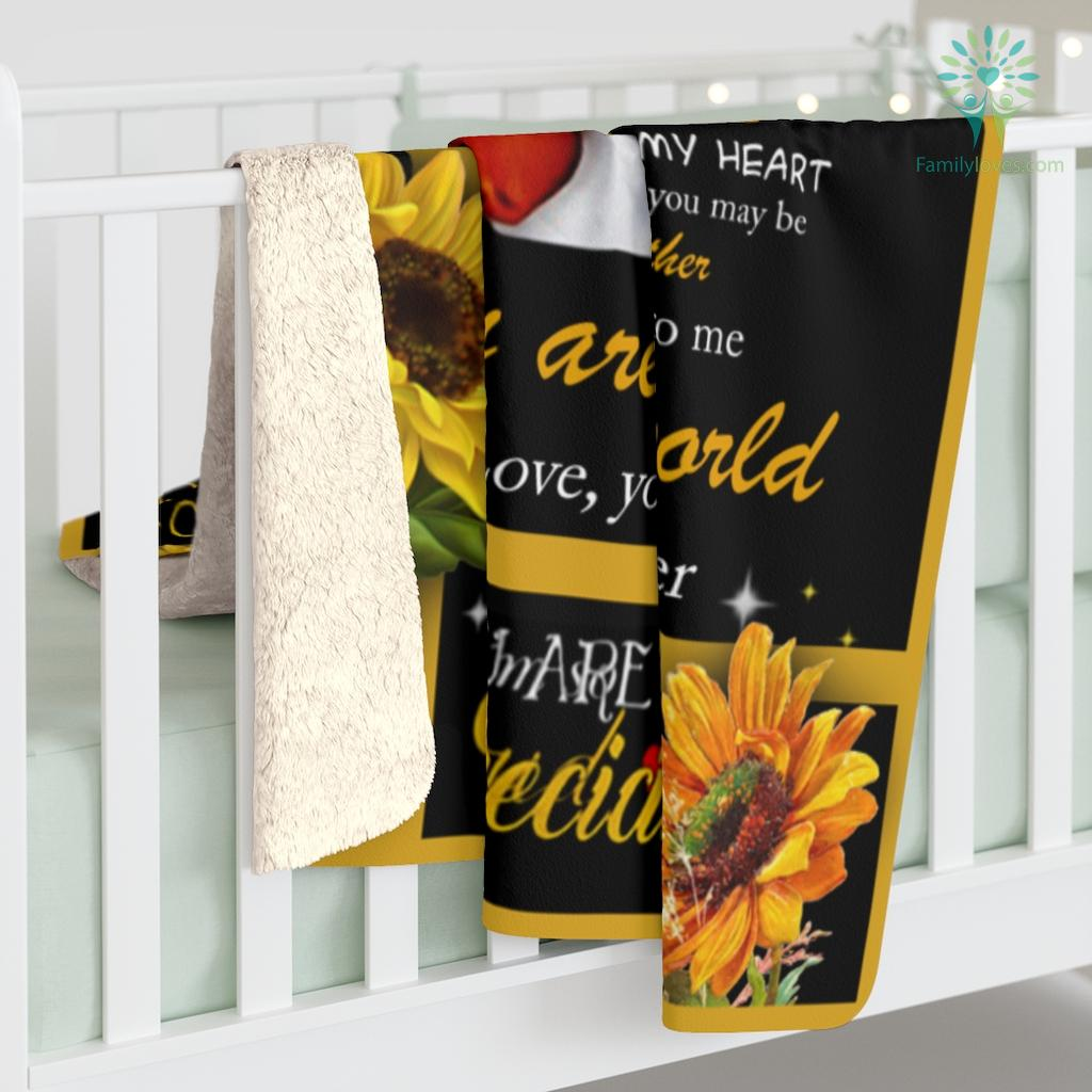 Sunflower To My Mom Everything I Am You You help me to be so much Love Daughter Sherpa Fleece Blanket Familyloves.com