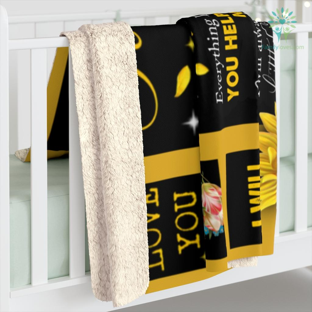 To My Mom Everything I Am You Helped Me To Be Sunflower Love Daughter Sherpa Fleece Blanket Familyloves.com