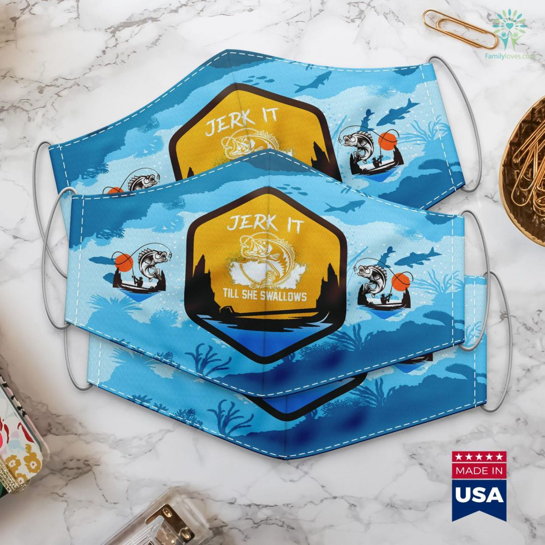 Mucus Fishing Syndrome Fisherman Fishing Fish Lovers Jerk It Until Swallows Gift Cloth Face Mask Gift Familyloves.com