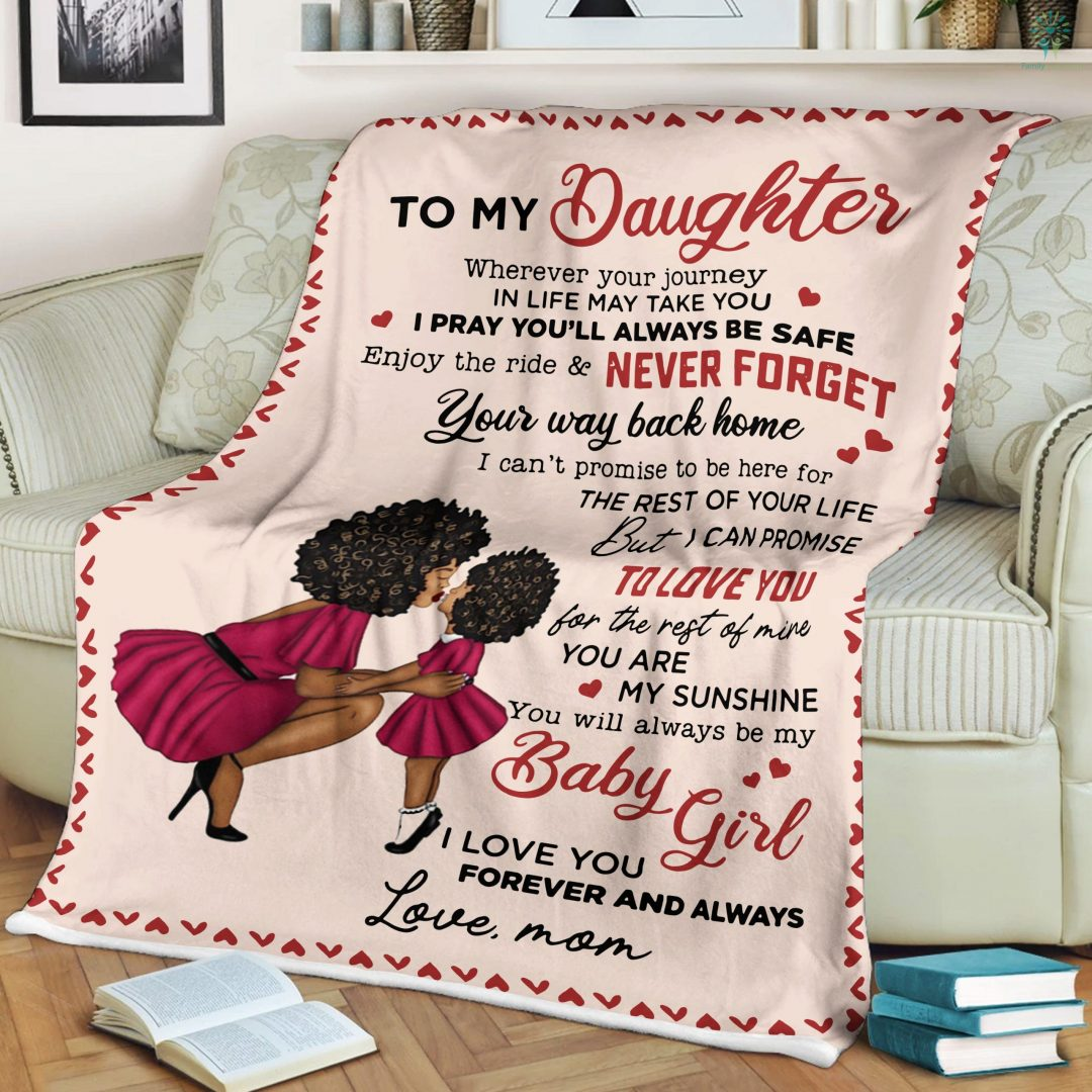 To My Daughter Whenever Your Journey In Life May Take You Love Mom Sherpa Fleece Blanket Familyloves.com