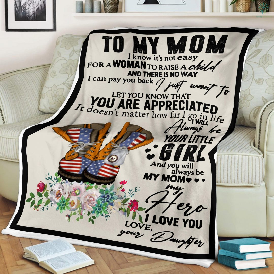Navy To My Mom I Know It's Not Easy For A Woman To Raise A Child Love Daughter Sherpa Fleece Blanket Familyloves.com