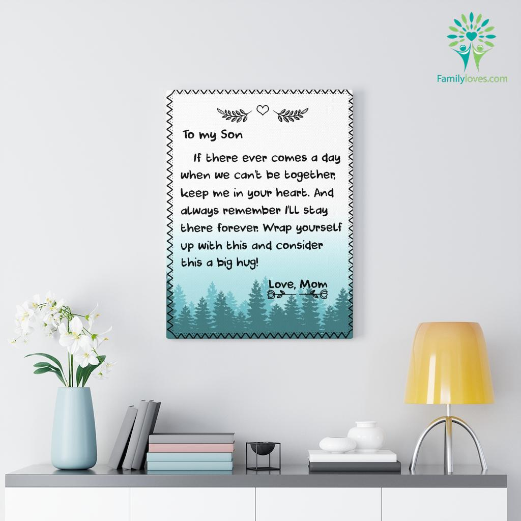 To My Son If There Ever Comes A Day Love Mom Canvas Familyloves.com