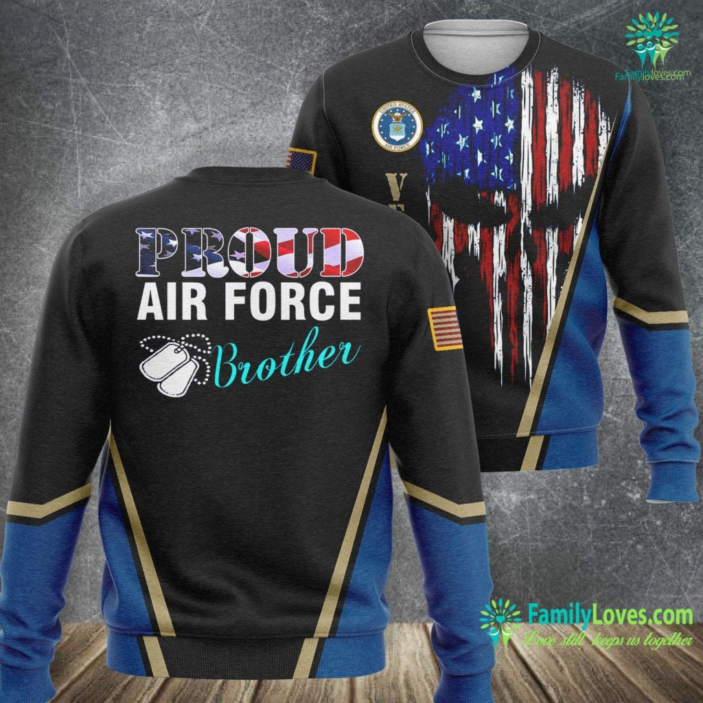 How Old Is The Air Force Proud Air Force Brother With American Flag Veteran Air Force Sweatshirt All Over Print Familyloves.com