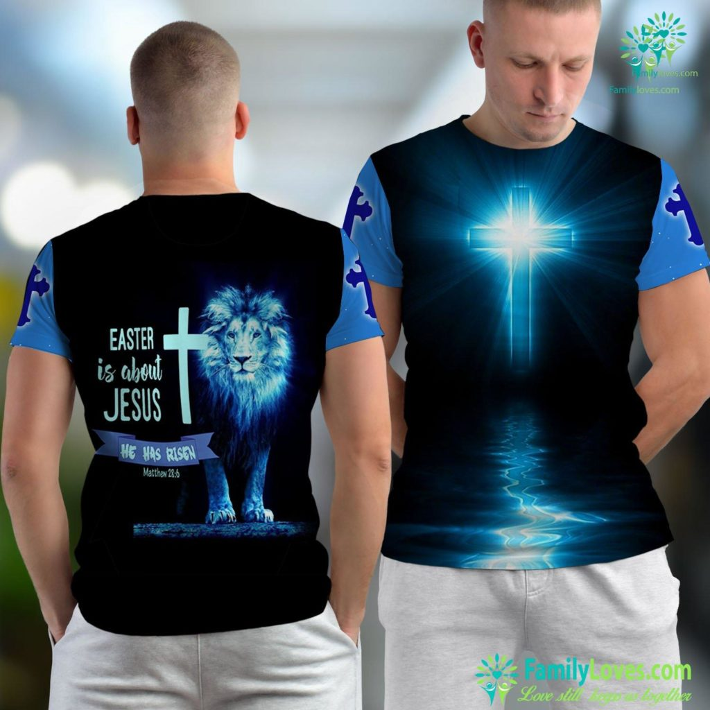 Lord And Saviour Easter Is About Jesus He Has Risen Christian Jesus Unisex T-shirt All Over Print Familyloves.com