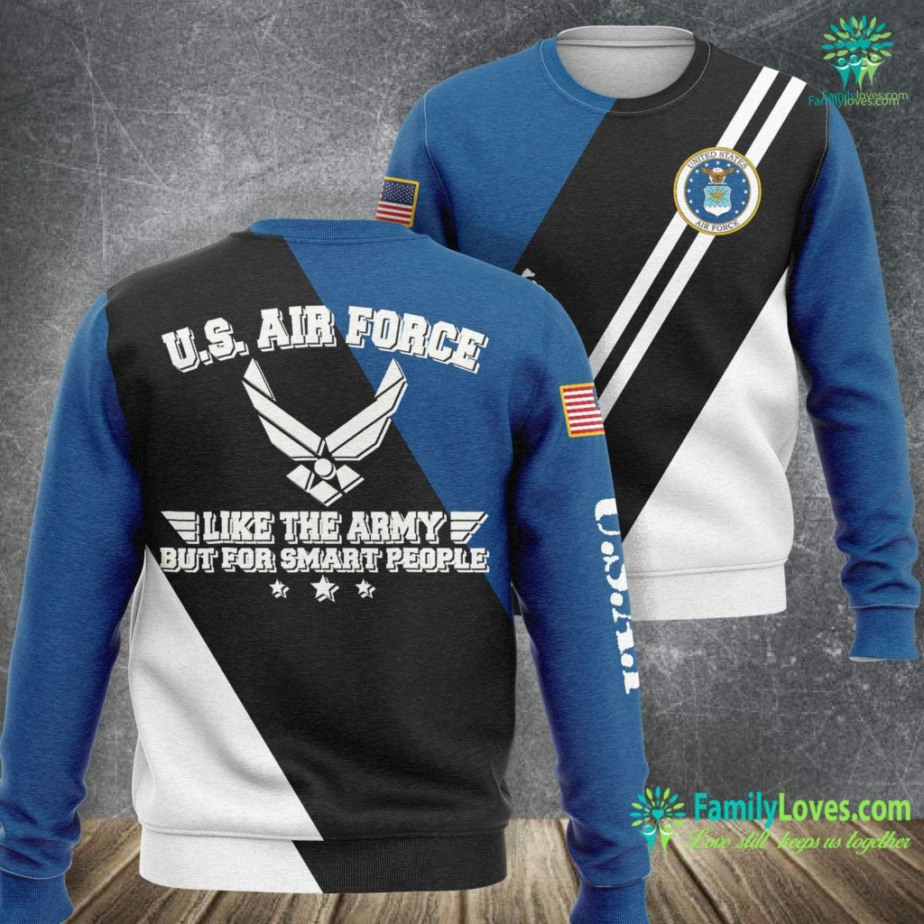 Secretary Of The Air Force Us Air Force Like The Army But For Smart People Air Force Sweatshirt All Over Print Familyloves.com