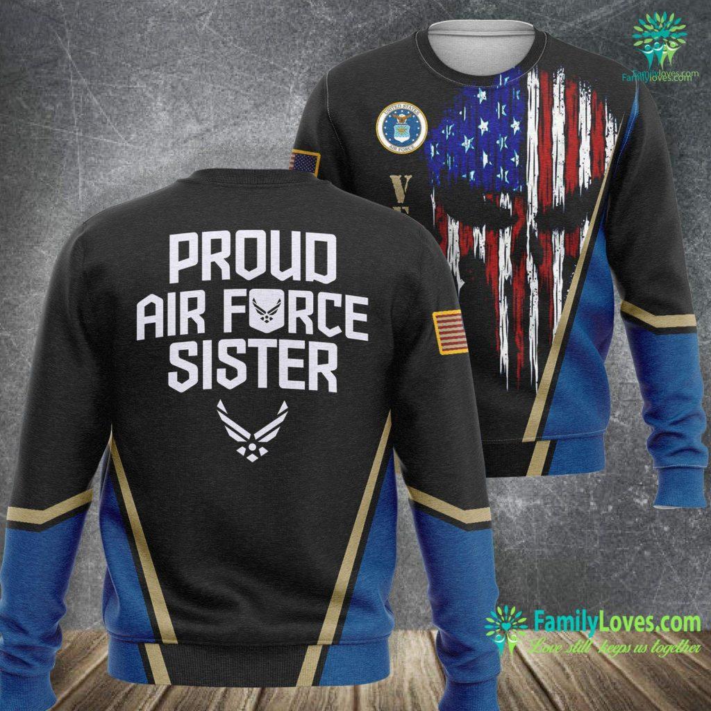 Seymour Johnson Air Force Base Proud Air Force Sister Military Veteran Gift Air Force Sweatshirt All Over Print Familyloves.com