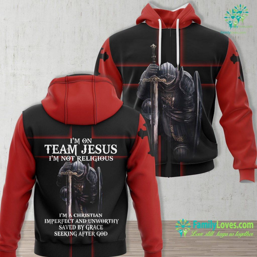 The Coming Of Christ Im On Team Jesus Im Not Religious Im A Christian Imperfect And Unworthy Saved By Grace Seeking After God Jesus Unisex Hoodie All Over Print Familyloves.com