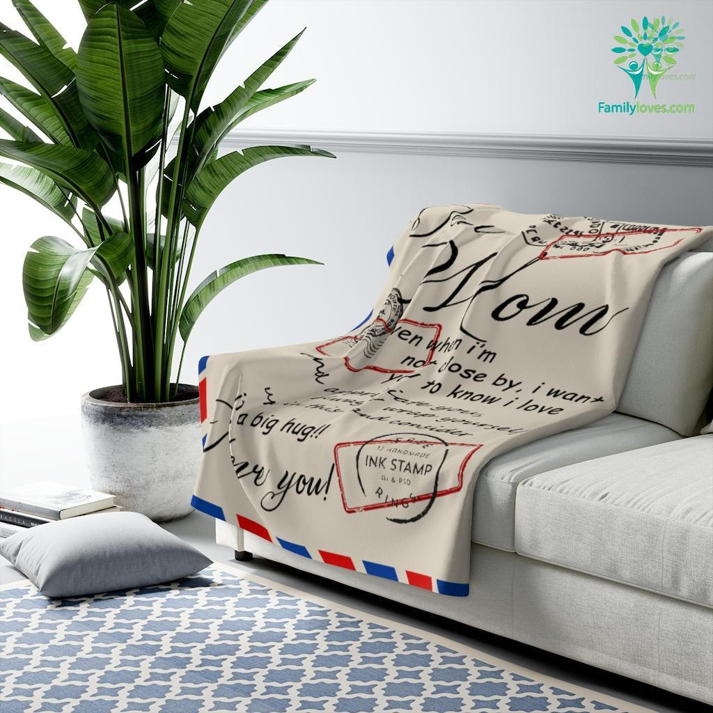 Dear Mom Even When I'm Not Close By I Want You To Know I Love Sherpa Fleece Blanket Familyloves.com