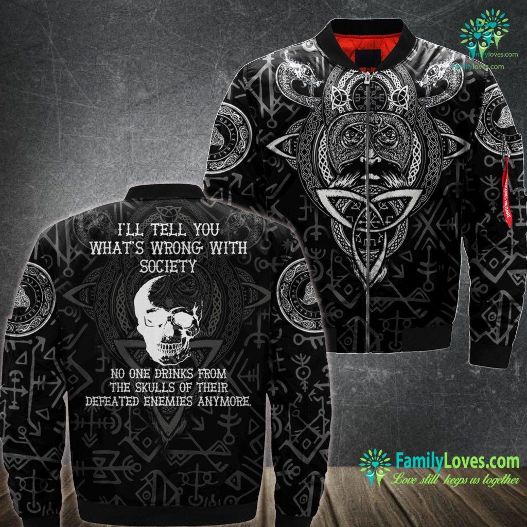 Viking Investments I Ll Tell You Whats Wrong With Society Viking Humor Viking Ma1 Bomber Jacket All Over Print Familyloves.com