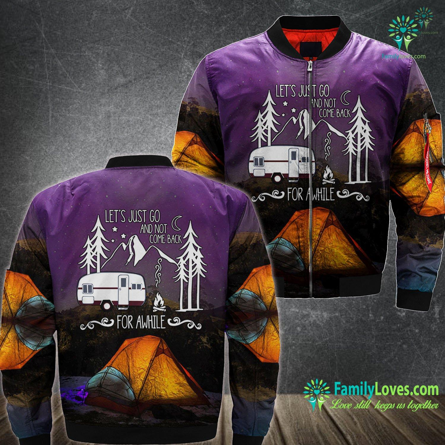 Camping Let'S Just Go And Not Come Back For A While 3D All Over Printed Bomber Jacket Familyloves.com
