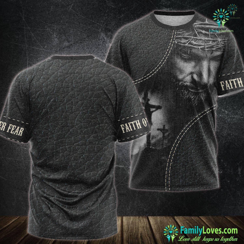 Jesus Faith Over Fear 3D All Over Printed Tshirt Familyloves.com