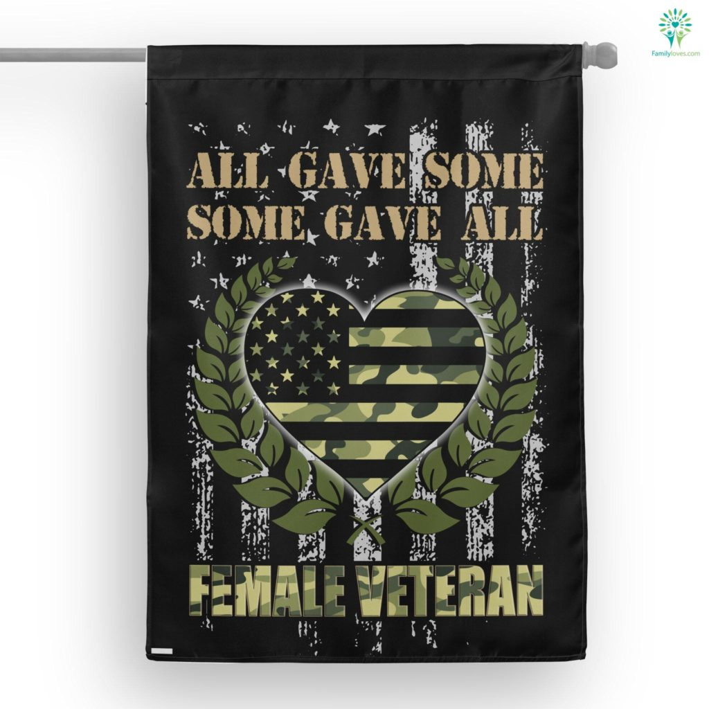 Female Veteran All Gave Some Some Gave All House Flag  House Flag- Nichefamily.com