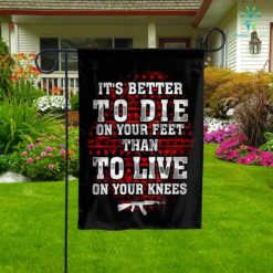 Gun Control Better To Die On Your Feet Garden Flag  Garden Flag- Nichefamily.com