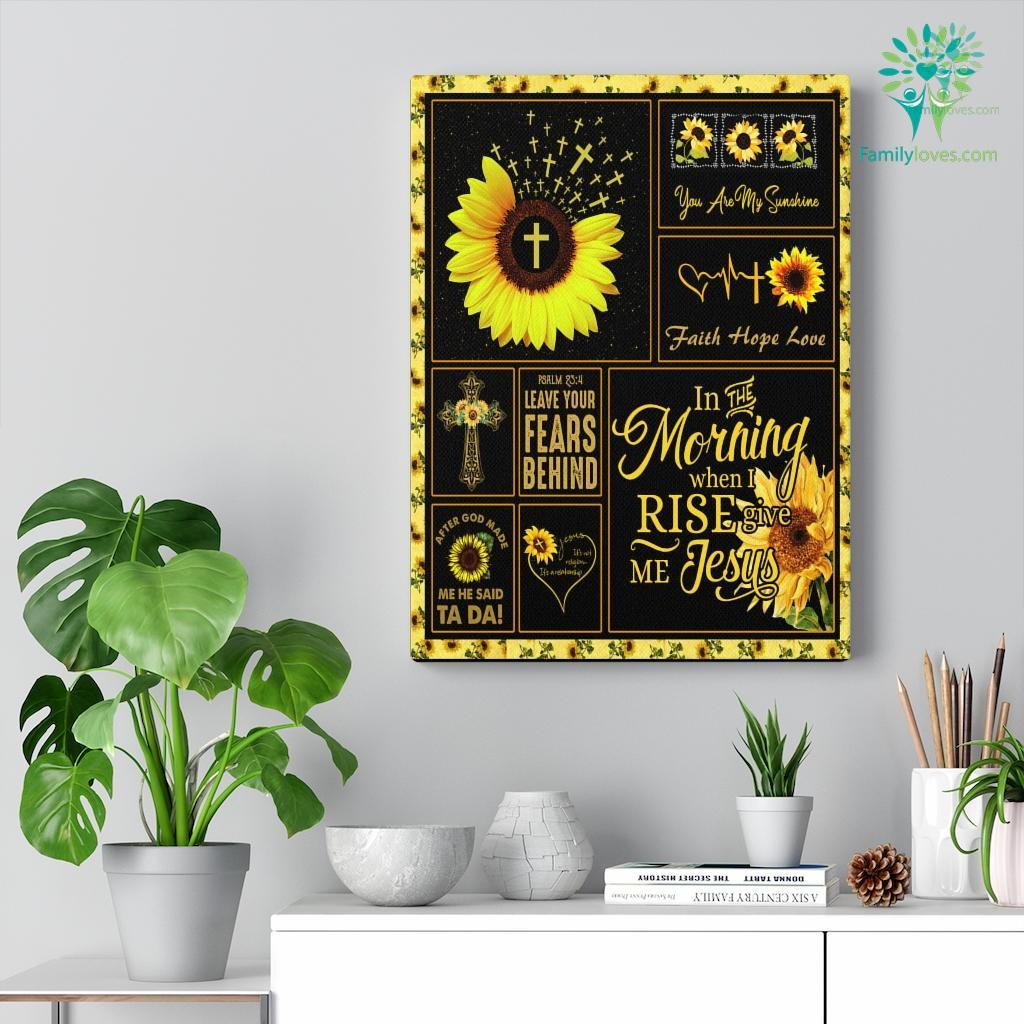 In The Morning When I Rise Give Me Jesus Canvas Familyloves.com