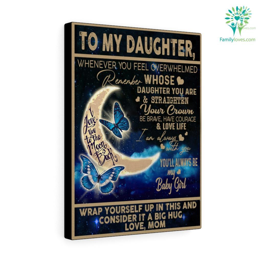 To My Daughter Whenever You Feel Overwhelmed Canvas Familyloves.com