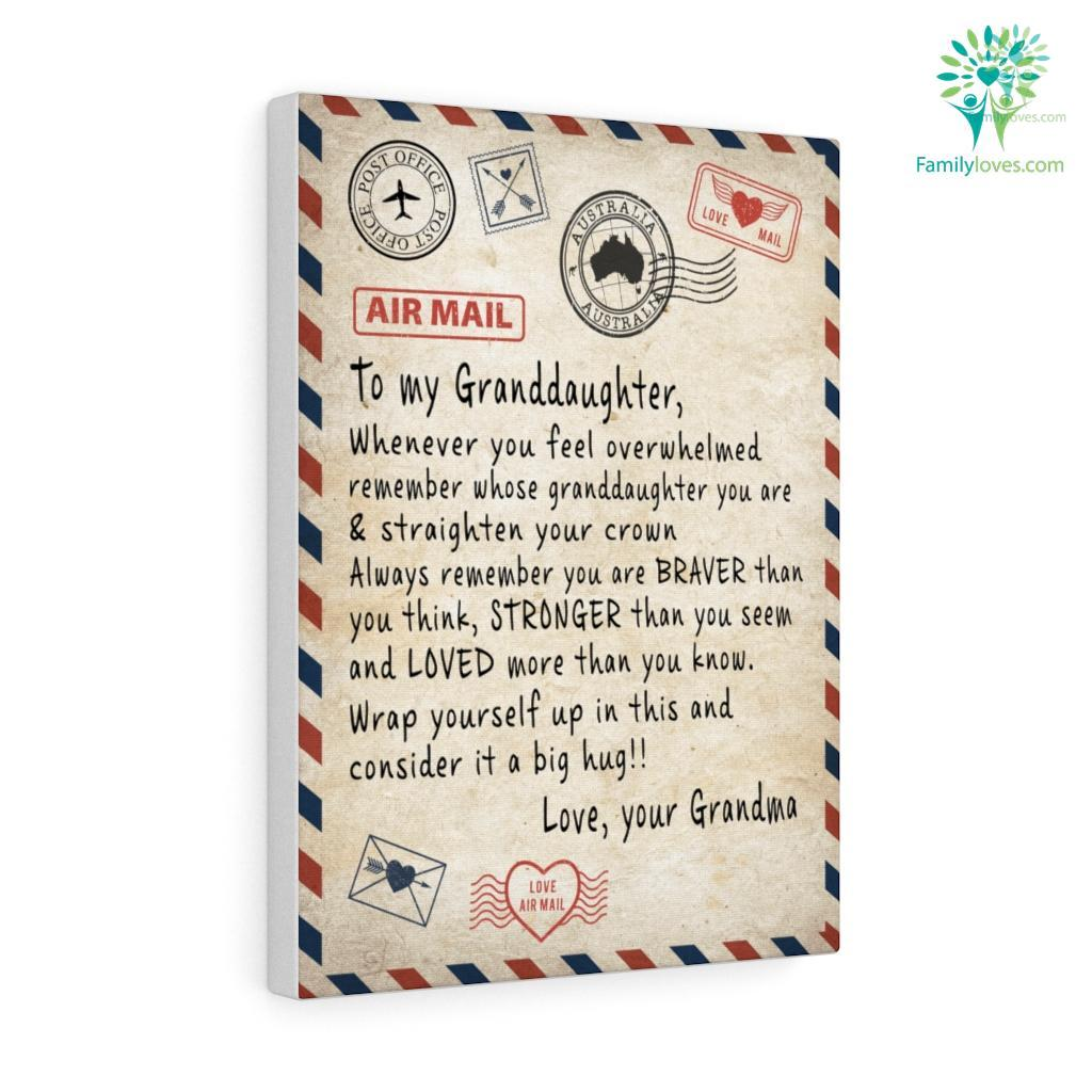 To My Granddaughter Whenever You Feel Overwhelmed Love Grandma Canvas Familyloves.com