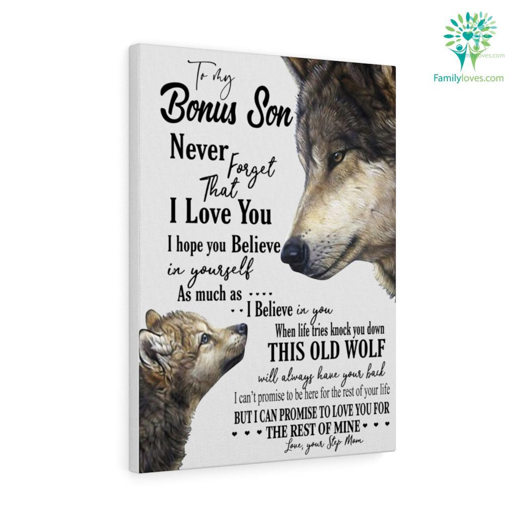 To My Bonus Son Never Forget That I Love You I Hope You Believe In Yourself With Wolf Canvas Familyloves.com