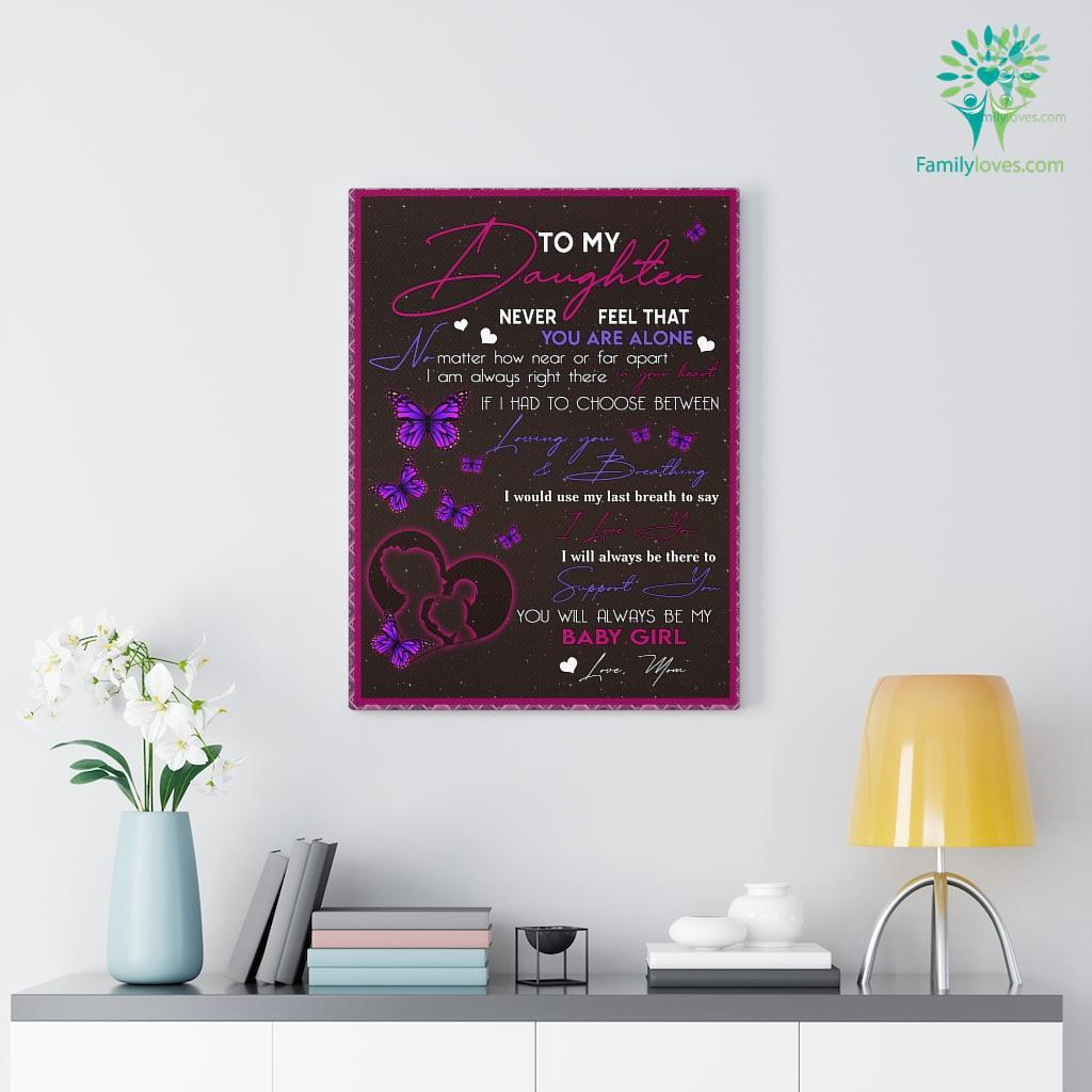 To My Daughter Butterfly Never Fell That You Are Alone Canvas Familyloves.com