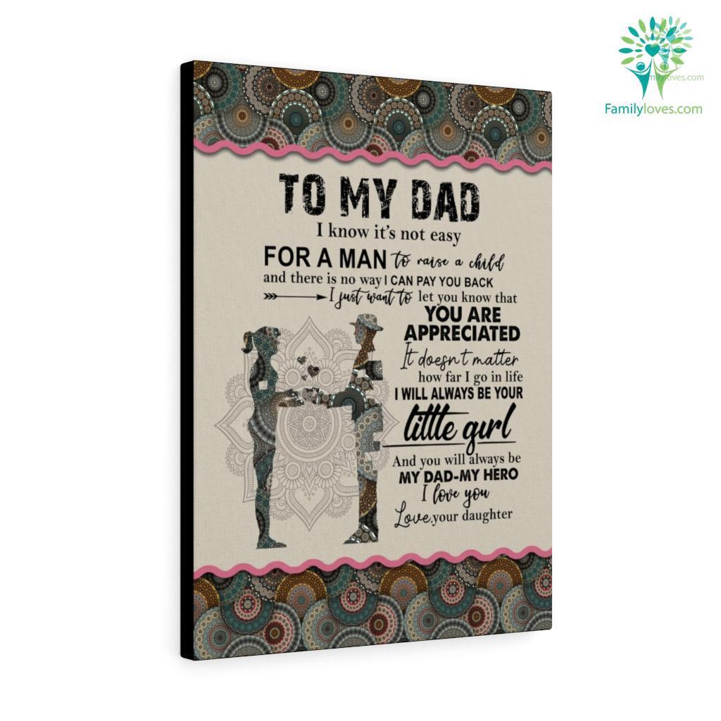 To My Di Know It_S Not Easy For A Man To Raise A Child Love Daughter Canvas Familyloves.com
