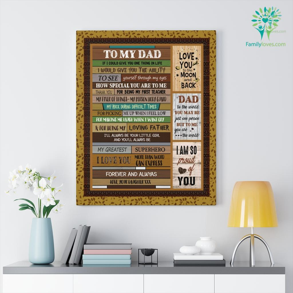 To My Dif I Could Give You One Thing In Life Your Daughter Canvas Familyloves.com