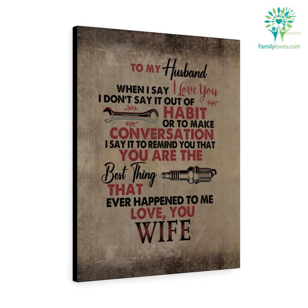 To My Mechanic Husband When I Say I Love You Love Wife Canvas Familyloves.com