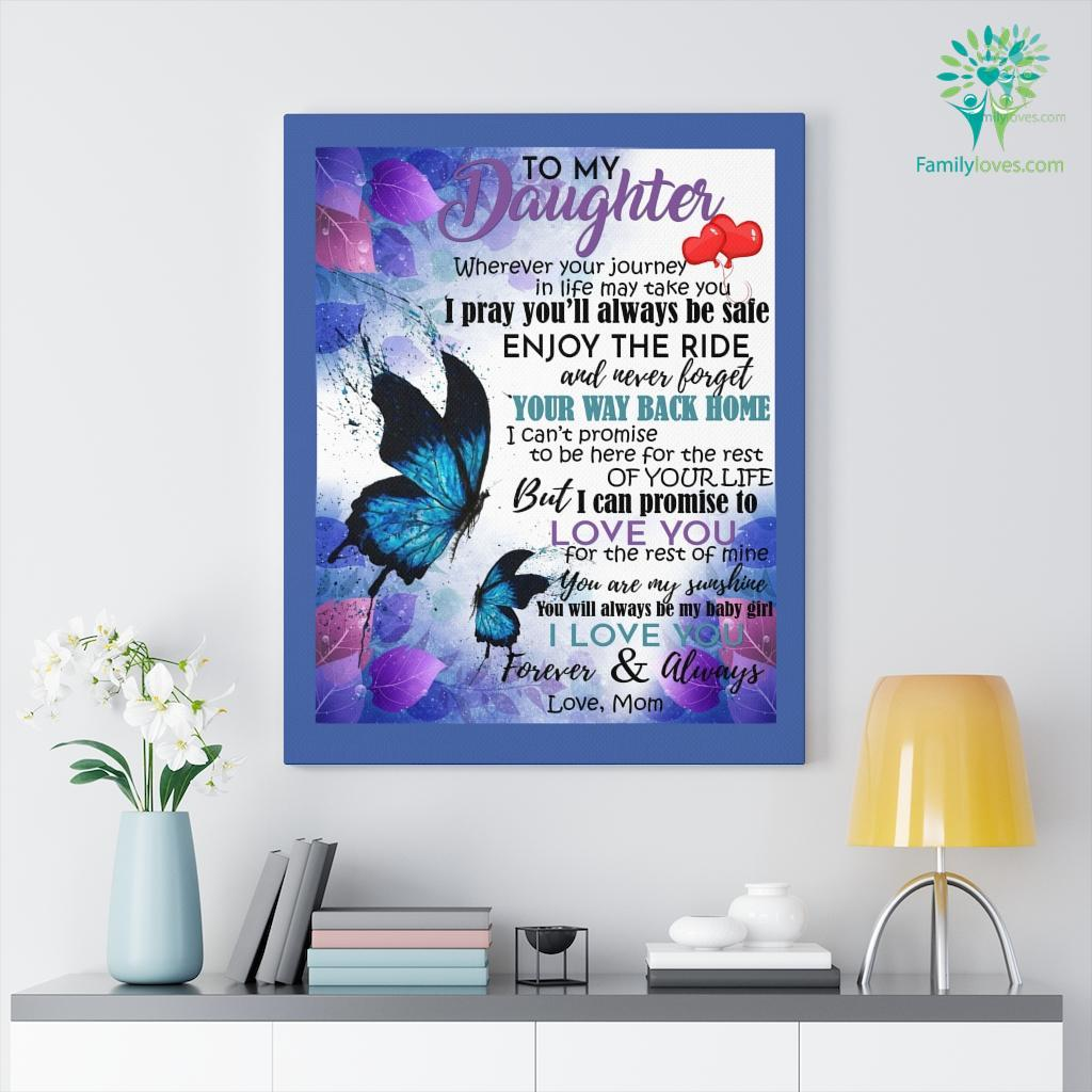 Butterfly To My Daughter Wherever Your Journey Canvas Familyloves.com