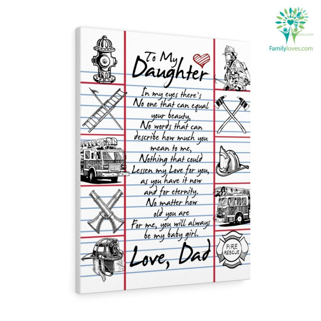 Firefighter To My Daughter In My Eyes There_S No One That Can Equal Love D Canvas Familyloves.com