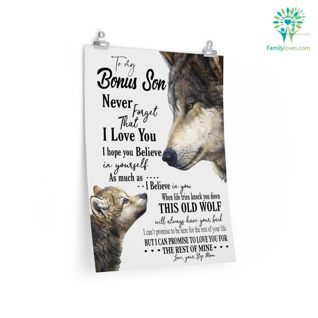 To My Bonus Son Never Forget That I Love You I Hope You Believe In Yourself With Wolf Posters Familyloves.com
