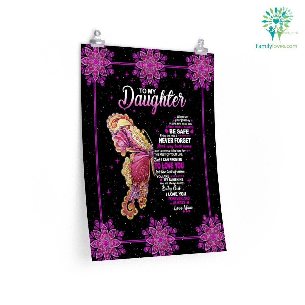 To My Daughter Wherever Your Journey Love Mom Butterfly Posters Familyloves.com