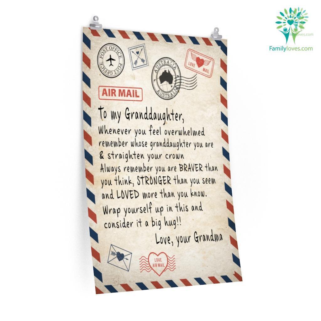 To My Granddaughter Whenever You Feel Overwhelmed Love Grandma Posters Familyloves.com