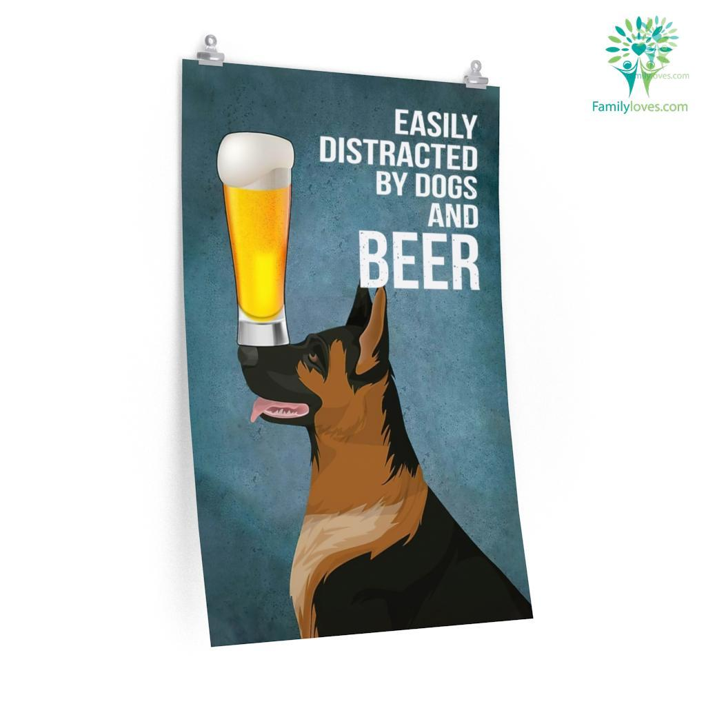 Easily Distracted By Dogs And Beer German Shepherd Dog Posters Familyloves.com