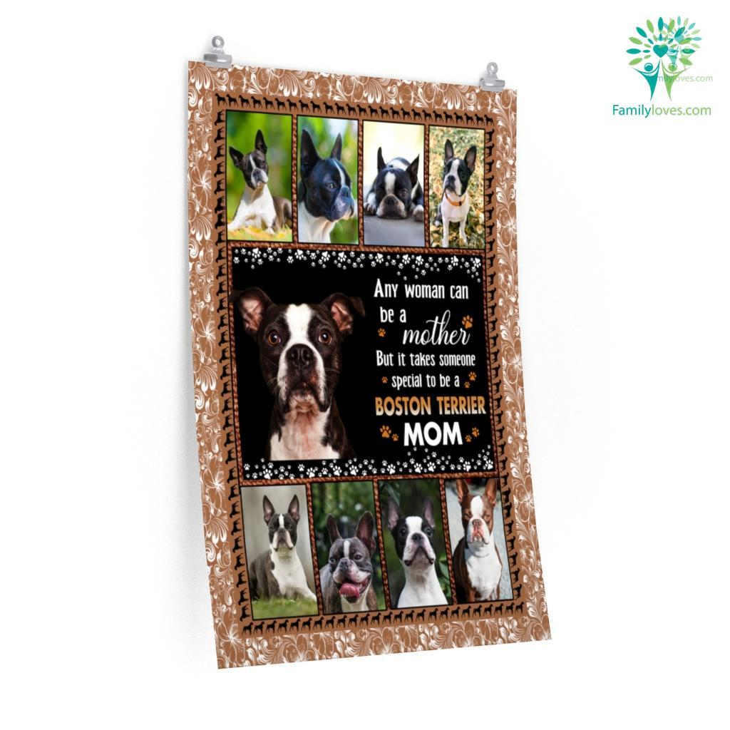 Any Woman Can Be A Mother But It Takes Someone Boston Terrier Mom Posters Familyloves.com