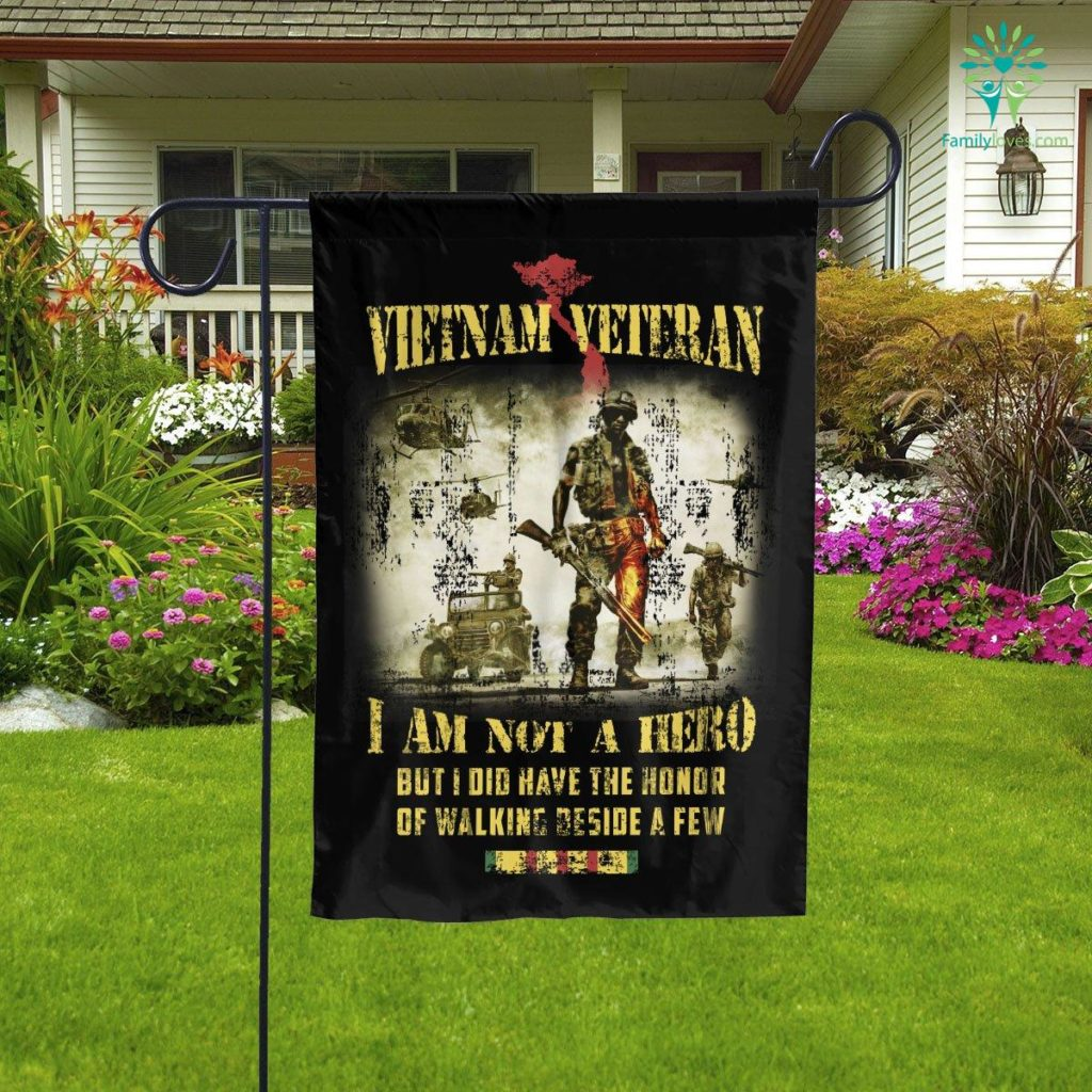 Vietnam Veteran I Am Not A Hero But I Did Have The Honor Garden Flag Familyloves.com