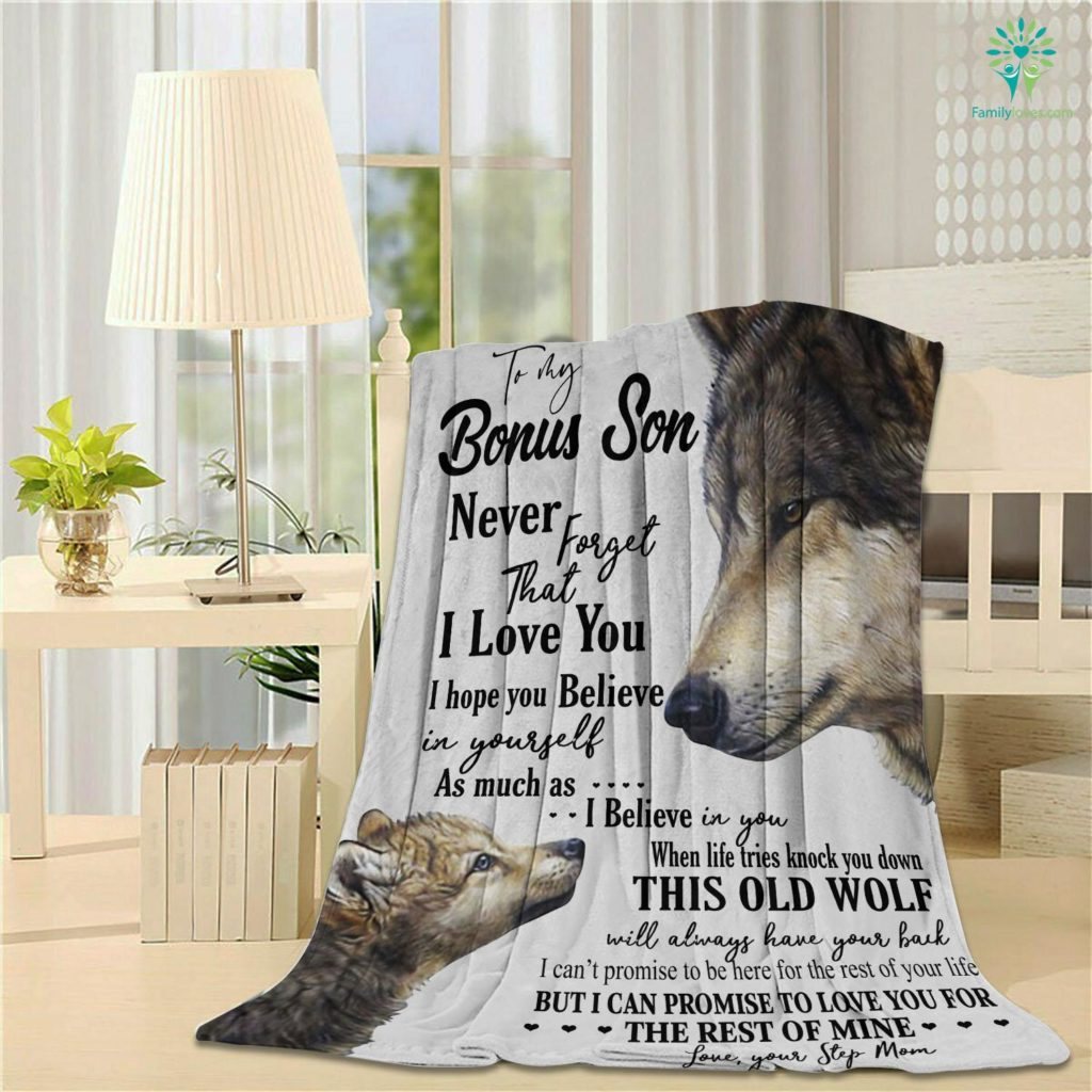 To My Bonus Son Never Forget That I Love You I Hope You Believe In Yourself With Wolf Velveteen Plush Blanket Familyloves.com