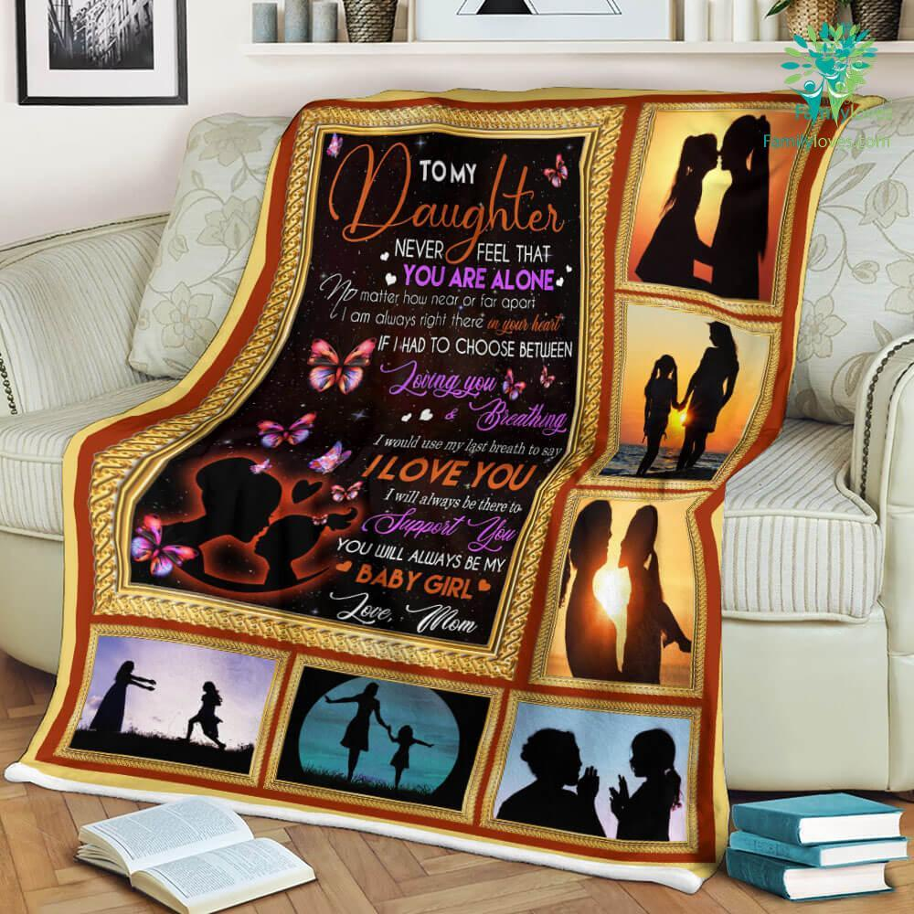 To My Daughter Never Feel That You Are Alone Love Mom Sherpa Fleece Blanket Familyloves.com