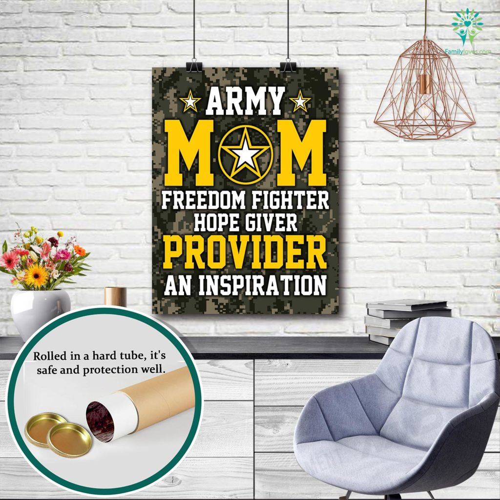 Army Mom Freedom Fighter Hope Giver Provider An Inspiration Posters Familyloves.com