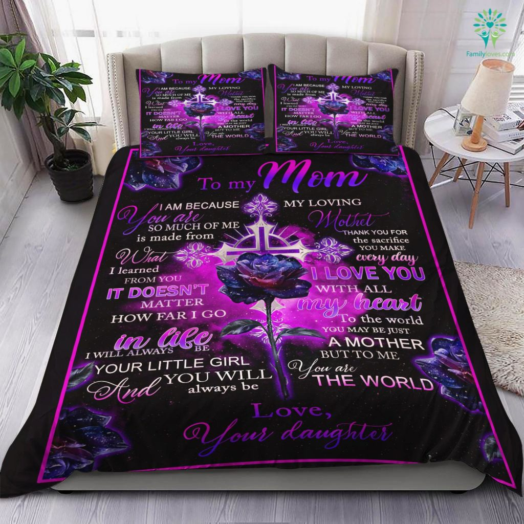 Gifts For Mom I am Because You Are So Much Of Me Is Made From Love Your Daughter Bedding Set Familyloves.com