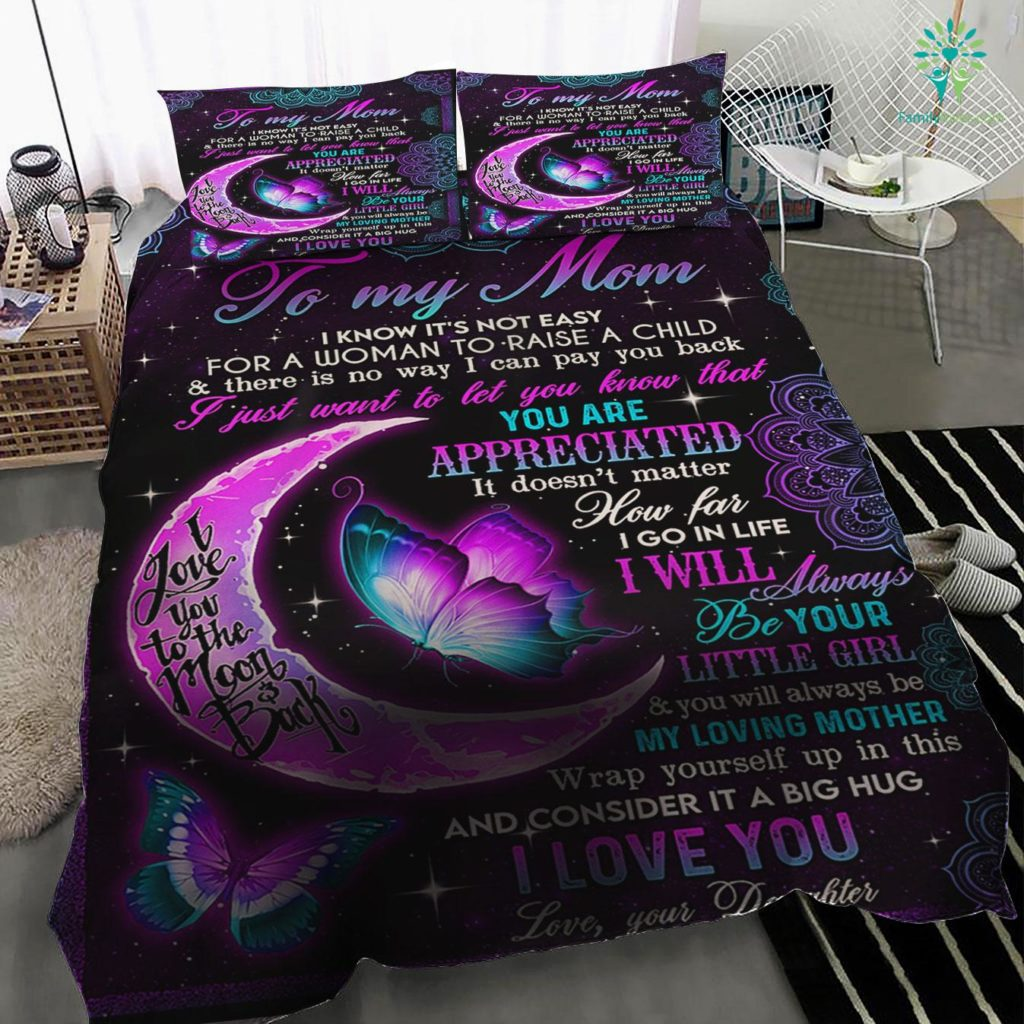 Butterfly Gifts For Mom I Know It's Not Easy For A Woman To Raise A Child Love Your Daughter Bedding Set Familyloves.com