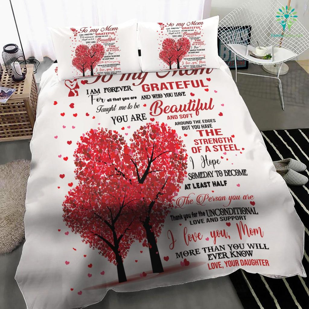 To My Mom I Am Forever Grateful Love Daughter Bedding Set Familyloves.com