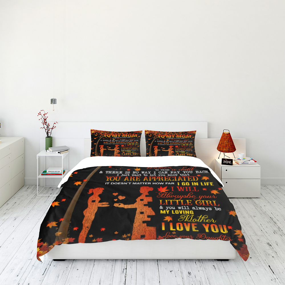From Daughter To My Mom I Know It's Not Easy For A Women To Raise A Child Love Your Daughter Bedding Set Familyloves.com
