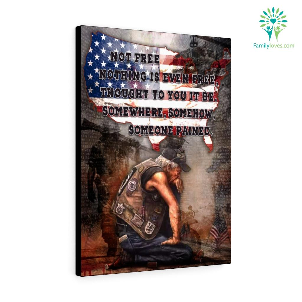 American Veteran Not Free Nothing Is Even Free Thought To You It Be Somewhere Somehow Someone Pained Canvas Familyloves.com