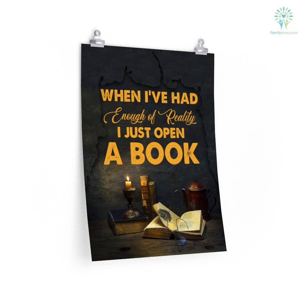 When I've Had Enough Of Reality I Just Open A Book Posters Familyloves.com